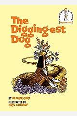 The Digging-Est Dog (Beginner Books(R)) Hardcover