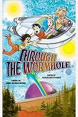Through the Wormhole Kindle Edition