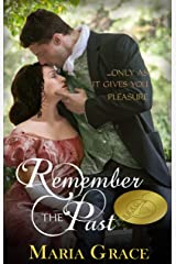 Remember the Past: ...only as it gives you pleasure Kindle Edition
