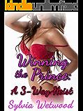 Winning the Prince: A 3-Way Heist