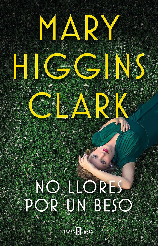 No llores por un beso eBook: Higgins Clark, Mary: Amazon.es ...