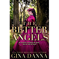 The Better Angels: A Civil War Novel (Hearts Touched By Fire Book 4)