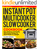 Instant Pot Multicooker Slow Cooker Cookbook: Easy, Delicious and Healthy Slow Cooker Recipes for Smart People on a…