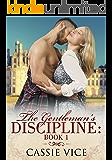 The Gentleman's Discipline: Book 1 (Billionaire Regency BDSM)