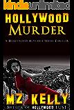 Hollywood Murder: A Hollywood Alphabet Series Thriller