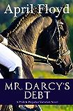 Mr. Darcy's Debt: A Pride & Prejudice Variation Novel