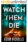 Watch Them Die (Morgan Young Book 2)