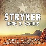 Exodus: Stryker, Book 3