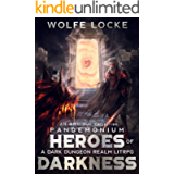 Heroes of Darkness: : A Dark Dungeon Realm LitRPG Omnibus Collection
