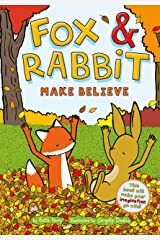 Fox & Rabbit Make Believe (Fox & Rabbit Book #2) Kindle Edition