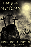 I Shall Return: A Paranormal Gothic Romance