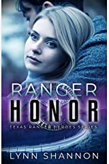 Ranger Honor (Texas Ranger Heroes Book 5) Kindle Edition