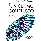 Un último conflicto: Una fantasía urbana sobre la lucha entre ángeles y demonios. (Conflictos universales nº 1) (Spanish Edit