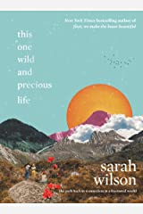 This One Wild and Precious Life: The Path Back to Connection in a Fractured World Kindle Edition