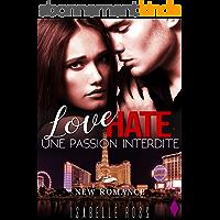 Love Hate / Une Passion Interdite: (New Romance)