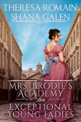 Mrs. Brodie's Academy for Exceptional Young Ladies Kindle Edition