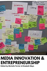 Media Innovation and Entrepreneurship Kindle Edition