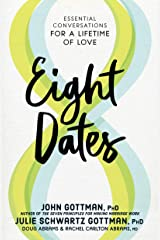 Eight Dates: Essential Conversations for a Lifetime of Love Kindle Edition