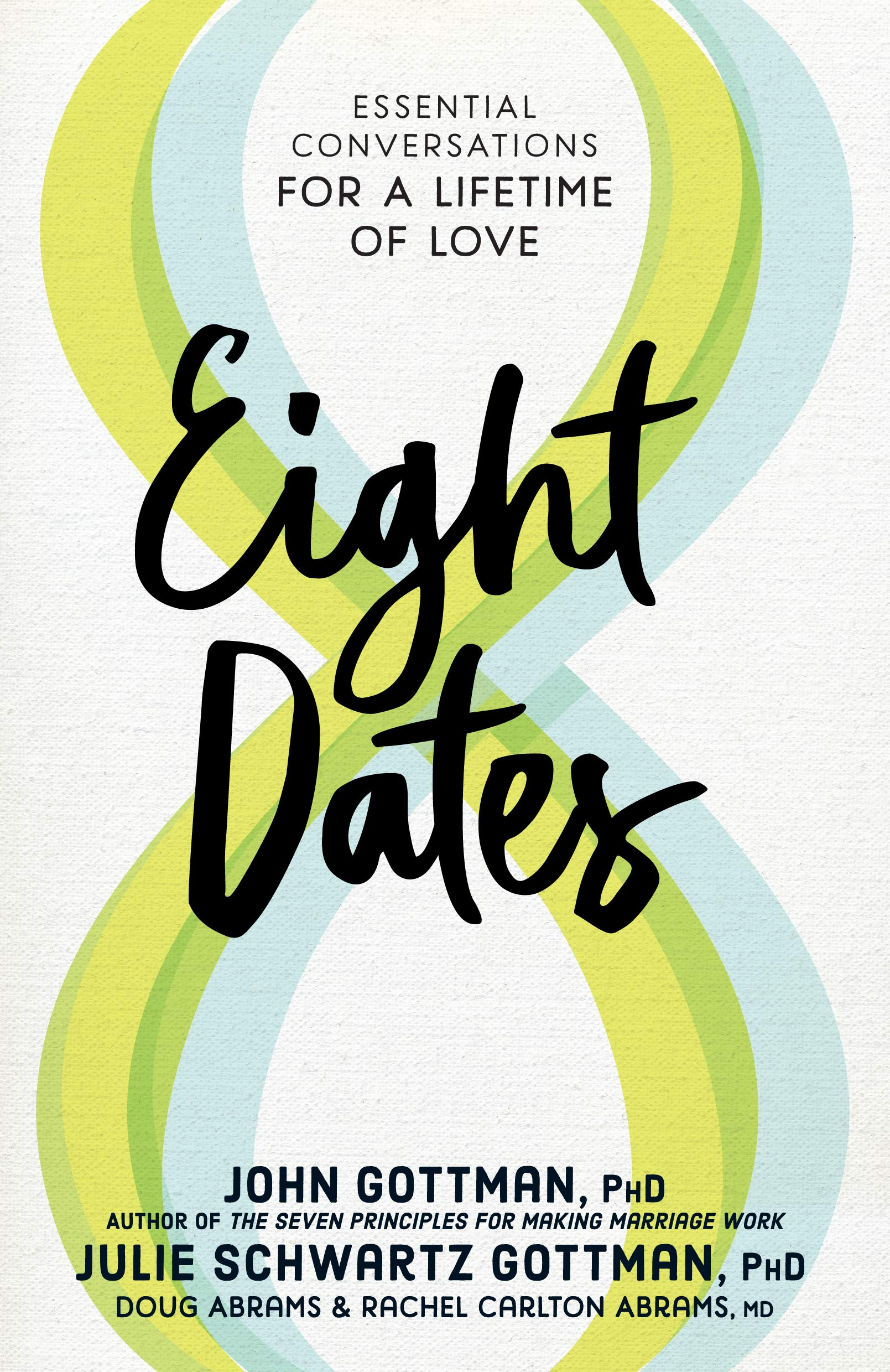 Eight Dates: Essential Conversations for a Lifetime of Love by Workman Publishing Company