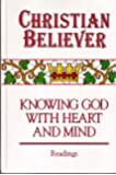Christian Believer : Knowing God with Heart and Mind Readings