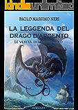 La Leggenda del Drago d'Argento - Le verità di Whjndgard