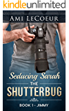 Seducing Sarah - Book 1: The Shutterbug:  Jimmy