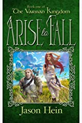 Arise to Fall (The Varsian Kingdom Series Book 1) Kindle Edition