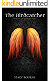 The Birdcatcher : Book One of The Birdcatcher Series - Paranormal Romance