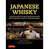 Japanese Whisky: The Ultimate Guide to the World's Most Desirable Spirit with Tasting...