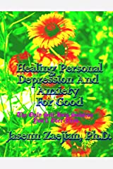 Healing Personal Depression And Anxiety For Good Kindle Edition
