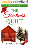 CHRISTMAS AMISH ROMANCE: The Christmas Quilt: PLUS BONUS Christmas Series, Amish Christmas Love!