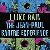 I Like Rain: The Story of the Jean-Paul Sartre Experience