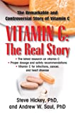 Vitamin C: The Real Story: The Remarkable and Controversial Healing Factor: The Remarkable and Controversial Story of Vitamin C