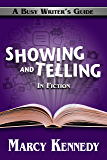 Showing and Telling in Fiction (Busy Writer's Guides Book 4)