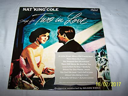 Nat King Cole Sings For Two In Love Lp Amazon Com Music