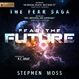 Fear the Future: The Fear Saga, Book 3