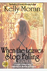 When the Leaves Stop Falling Kindle Edition