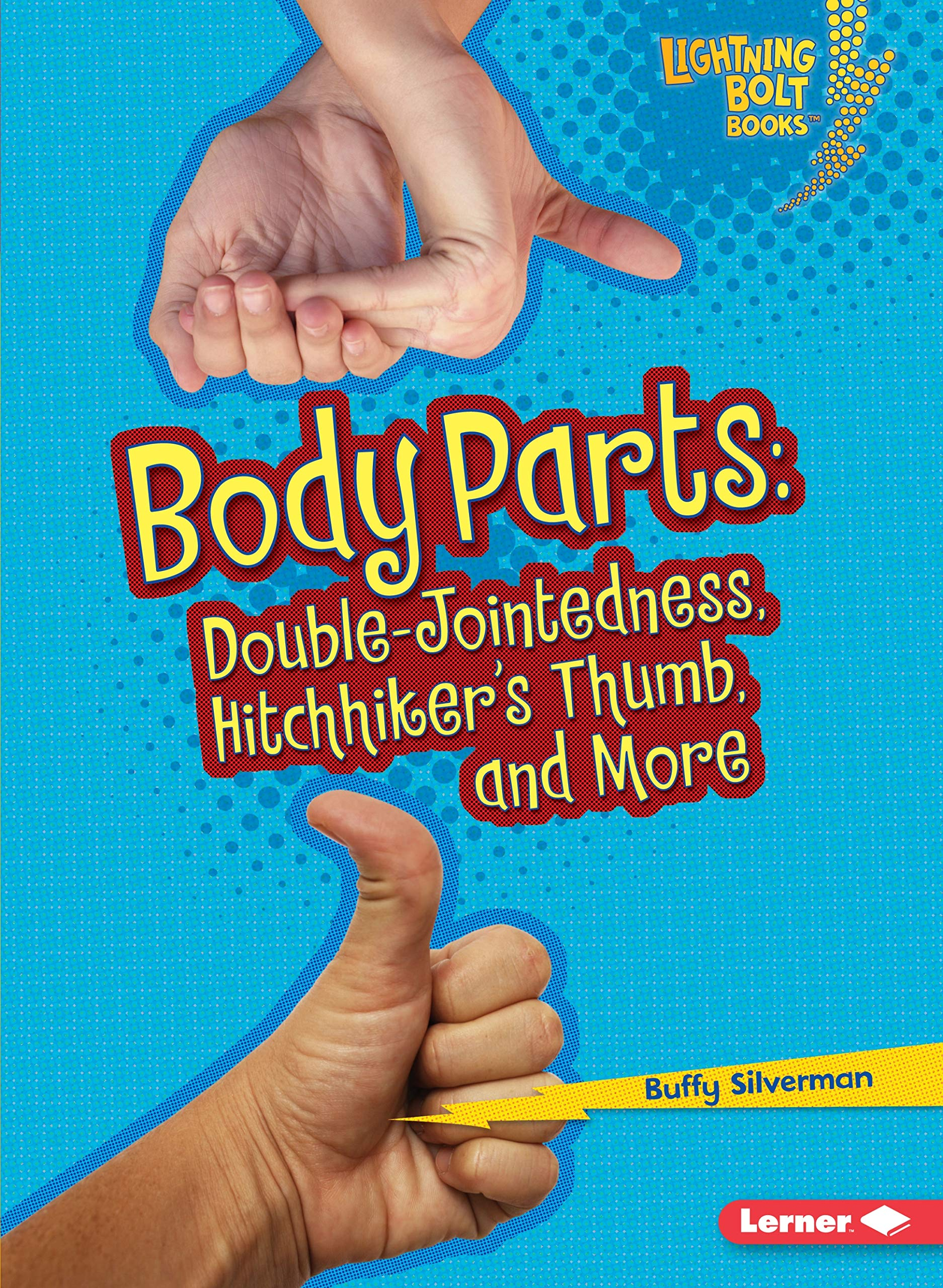 Download Body Parts: Double-Jointedness, Hitchhiker's Thumb, and More (Lightning Bolt Books) pdf epub