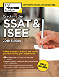 Cracking the SSAT & ISEE, 2019 Edition: All the Strategies, Practice, and Review You Need to Help Get a Higher Score (Private Test Preparation) (English Edition)