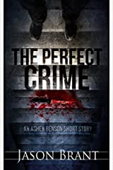 The Perfect Crime: An Asher Benson Short Story Kindle Edition