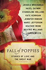 Fall of Poppies: Stories of Love and the Great War Kindle Edition