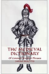 The Medieval Dictionary Of Common Words & Phrases Kindle Edition