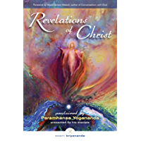 Revelations of Christ: Proclaimed by Paramhansa Yogananda as Presented by His Disciple Swami Kriyananda