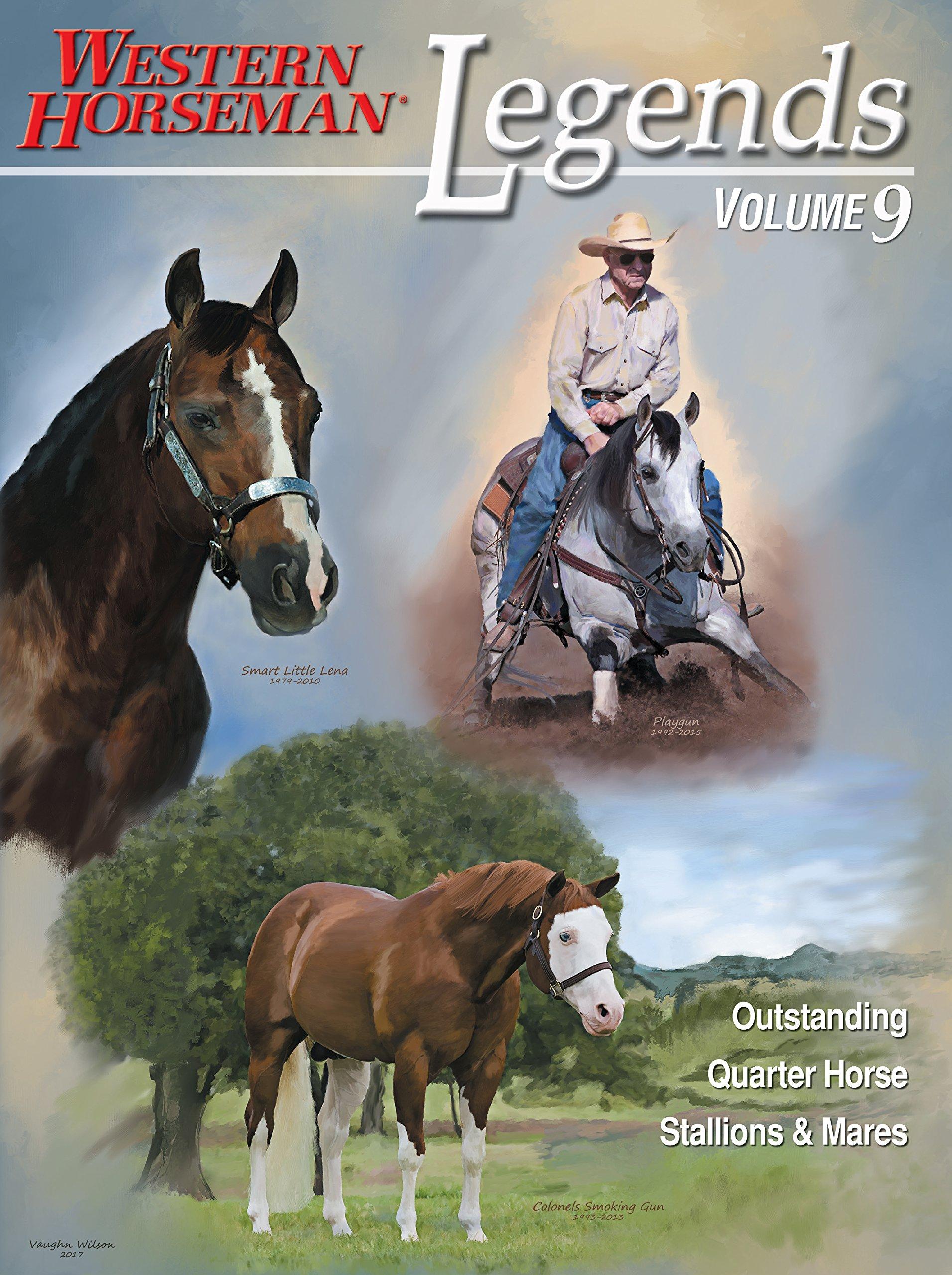 Legends: Outstanding Quarter Horse Stallions & Mares (Volume 9)