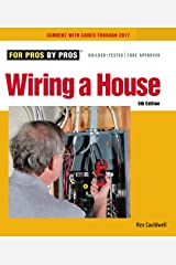 Wiring a House: 5th Edition (For Pros By Pros) Kindle Edition