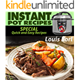 INSTANT POT RECIPES: SPECIAL Quick and Easy recipes.  Instant pot recipes book  – Instant pot CookBook for beginners and Advanced Users