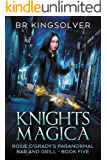 Knights Magica: An Urban Fantasy (Rosie O'Grady's Paranormal Bar and Grill Book 5)