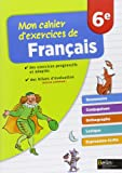 Mon cahier d'exercices de français 6e