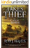 It Takes a Thief to Catch a Sunrise: A Steampunk Caper (It Takes a Thief... Book 1)