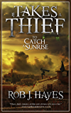 It Takes a Thief to Catch a Sunrise: A Steampunk Caper (It Takes a Thief... Book 1)